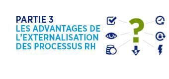 Partie 3: Les avantages de l'externalisation des processus RH