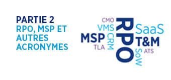 Partie 2: RPO, MSP et autres acronymes