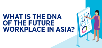 DNA of the Future Workplace in Asia
