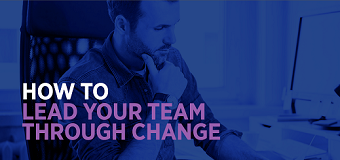 Quickly & successfully implementing change in your teams
