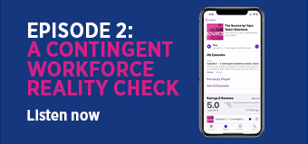 Episode 2: A contingent workforce reality check